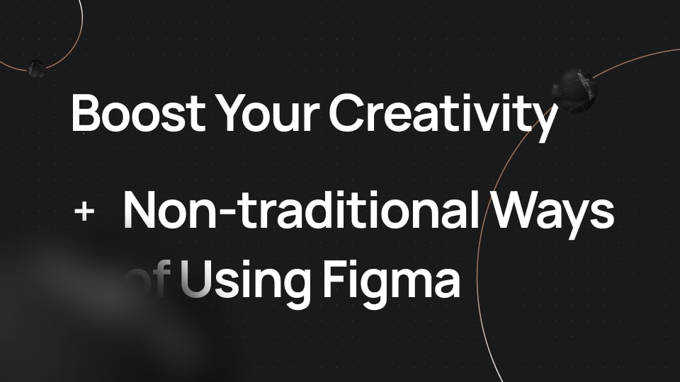 boost-your-creativity-non-traditional-ways-of-using-figma-masterclass-by-alexunderhess-min